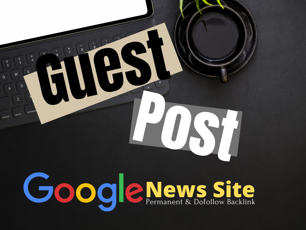 High Authority Guest Post Backlink from Google News Approved Blog