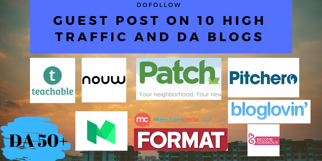 I will do 10 Guest Post on High Authority traffic and DA Blogs