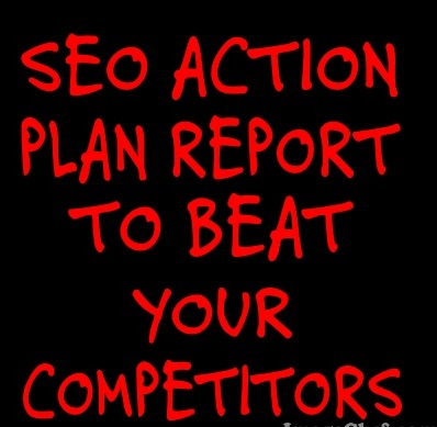 SEO ACTION PLAN REPORT to beat your competitors