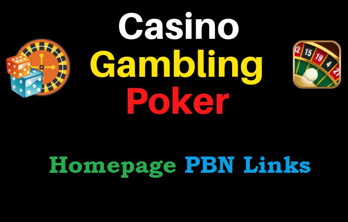PBN High Quality Links Gambling,  Poker,  Betting 100 Homepage Permanent Dofollow