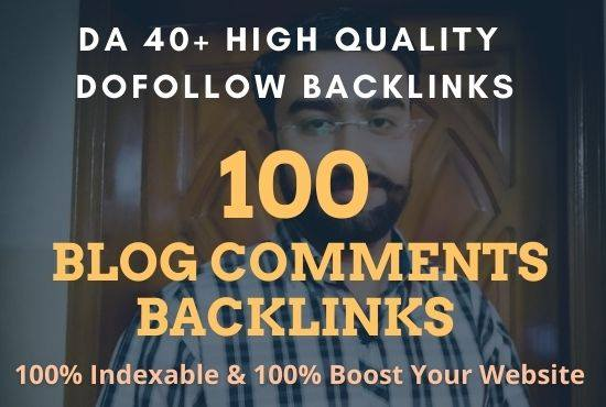 100 Dofollow Blog C0mments On HiGH DA 40+ to increase your website page