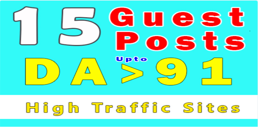 15 guest posts DA +91 ON high traffic site posting with 30 BACKLINKS from 15 posts