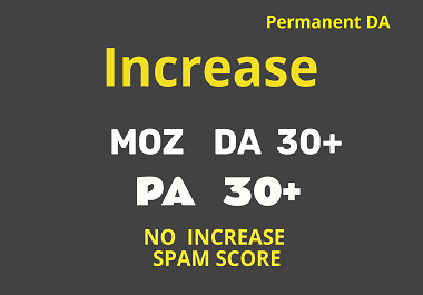 Increase your website DA 30+ Domain Authority OR Refund fully if we fail to increase in 3 weeks