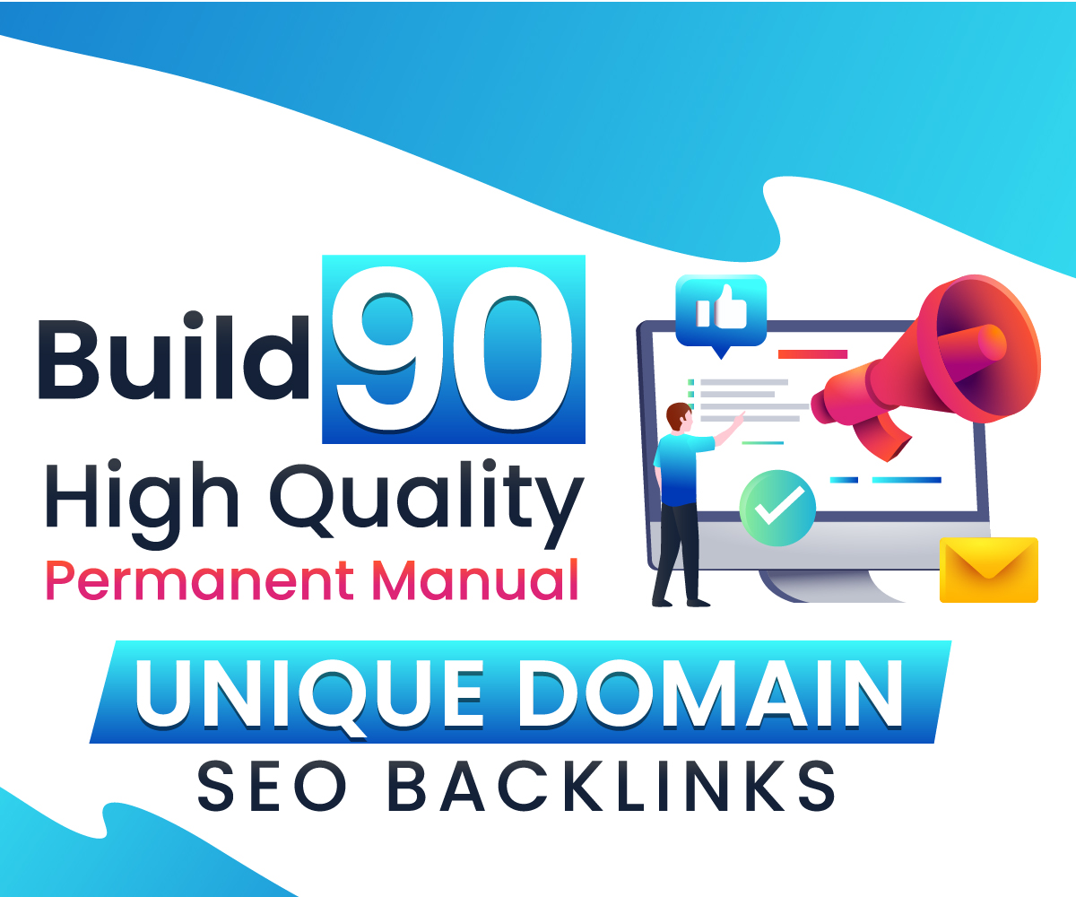 Build 90 High Quality Permanent Manual Unique Domain SEO Backlinks