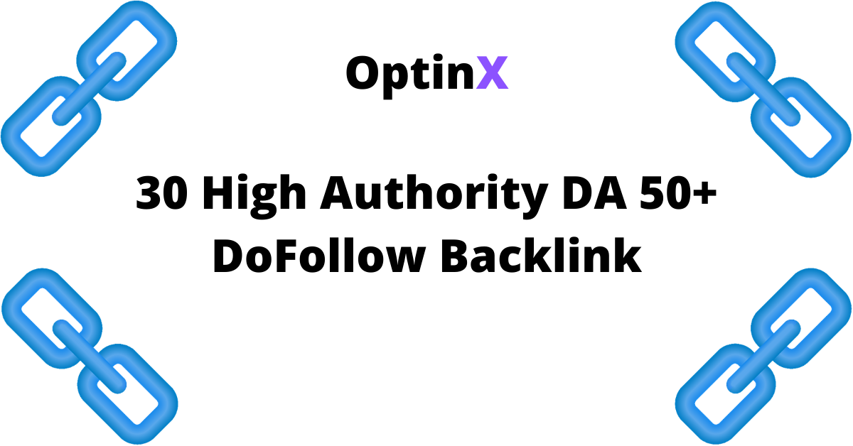 OptinX Google 1st Page Pusher 30 High Authority DA 50+ DoFollow Backlink