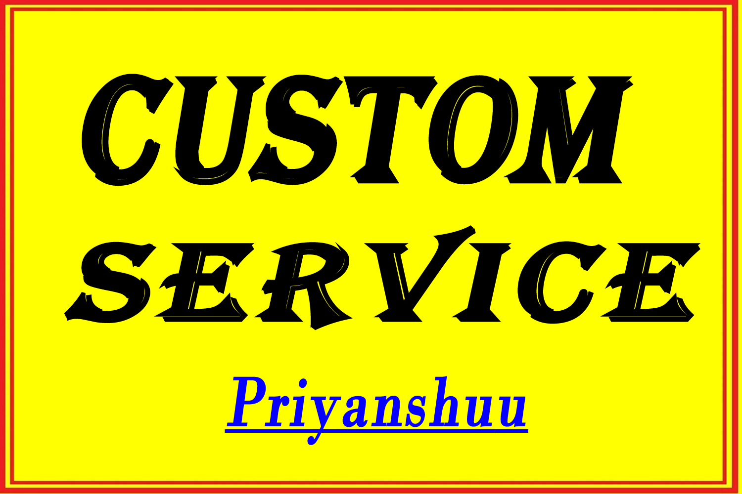 Fast Delivery Custom Work Order For My regular Clients