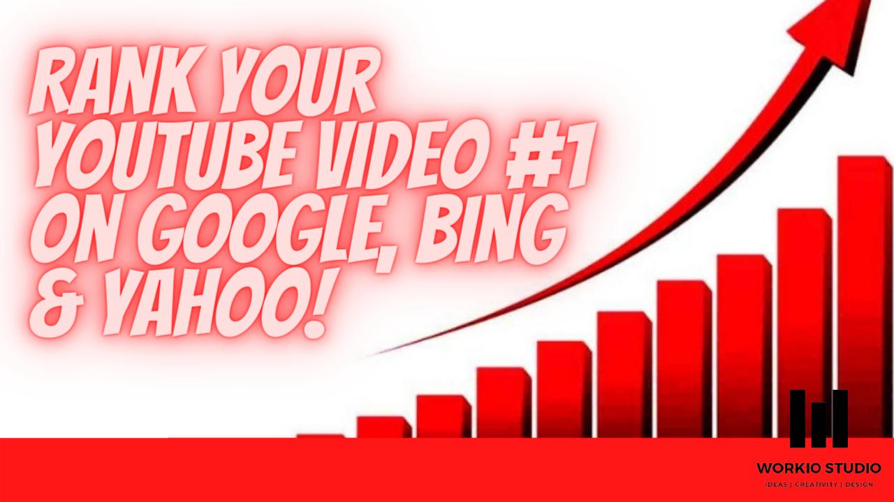 Rank Your YouTube Video 1 On Google,  Bing & yahoo