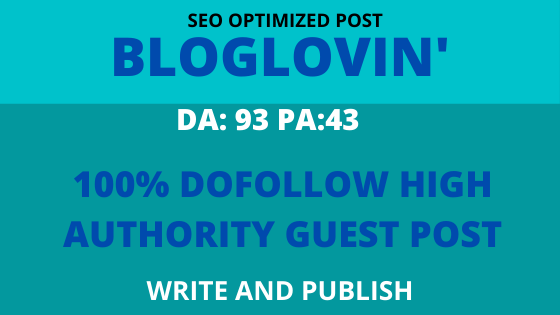 I will write and publish guest post on Bloglovin with high domain authority 93