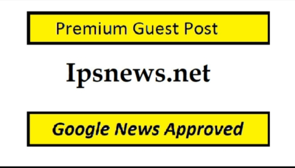 I will Do guest post on ipsnews, net with dofollow link