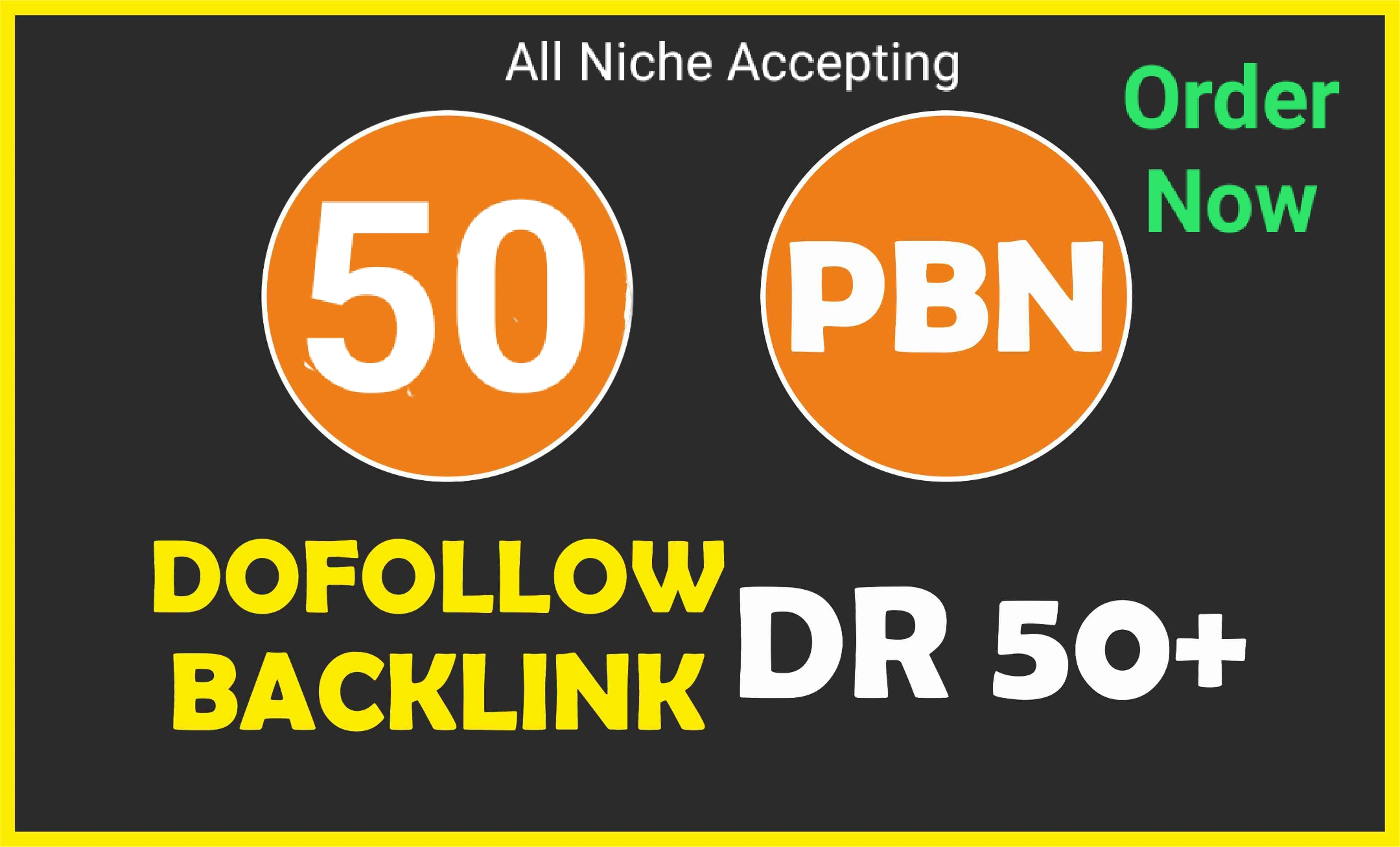 I will make 50 PBN DR50 Plus Dofollow PBN Backlinks All Niche Accepting