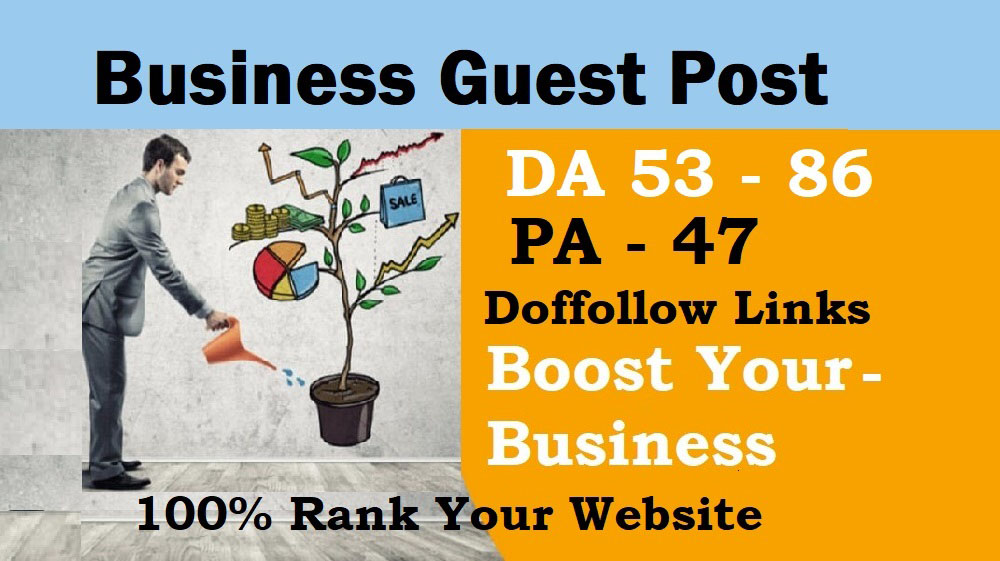 High Quality Business Guest Post DA 51- 93 Grow Your Business Sales