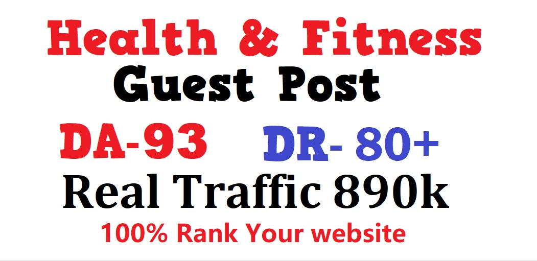 Write & Publish health and fitness guest post on DA-93 real heal blog