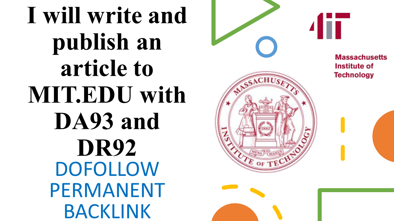 I will write and publish article MIT. EDU with DA93 and DR92 permanent backlink