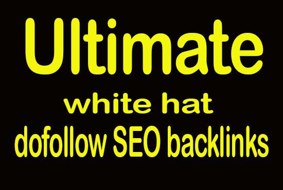build the ultimate high da white hat dofollow SEO backlinks