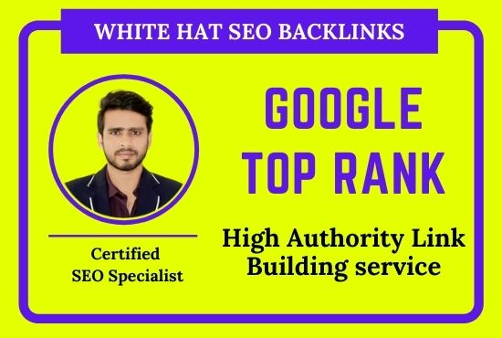Google Top Ranking by 100 White Hat SEO Backlinks and High Quality Guest Posts