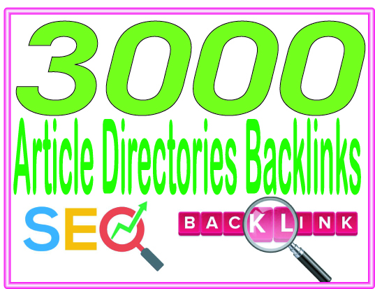 Do 3000 Article Directories High-Quality PREMIUM Backlinks To Improvement Your Rank