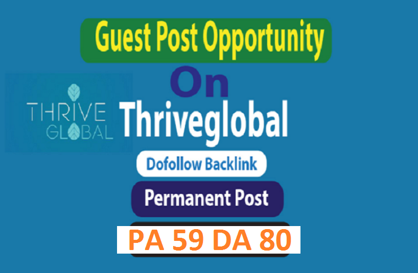 I can Make Live Or Publish Your Post On Thriveglobal. com