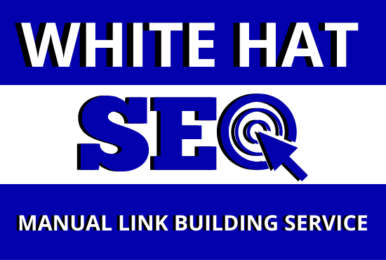 White Hat SEO - Manual Link Building Service for 1st Page Ranking on Google