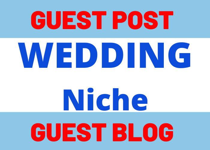 Write & Publish 5 Guest Post Blog Post On Weddings Niche Website