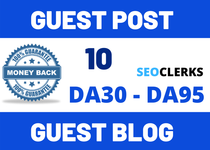 Write & Publish 10 Guest Post DA[30-95] Strong SEO Package