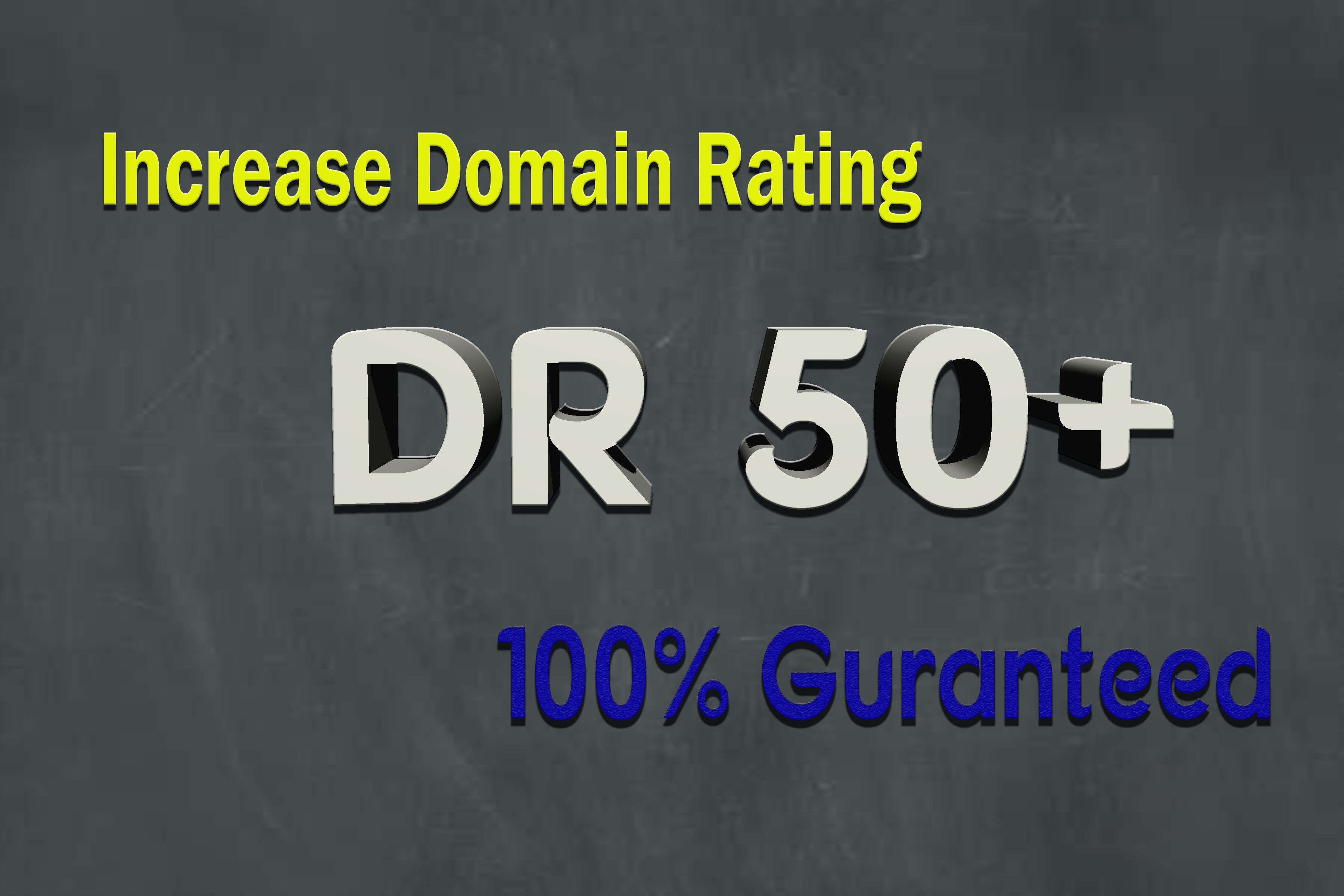 Increase Your Domain Rating Ahrefs DR To 50+ Guaranteed