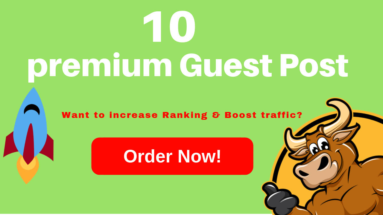 I will publish 10 top authority SEO dofollow guest backlinks