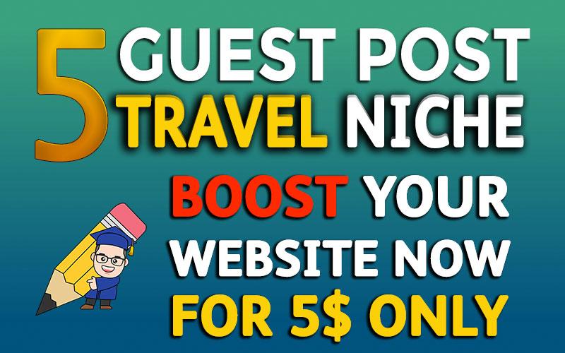 5 GUEST POST in TRAVEL niche websites