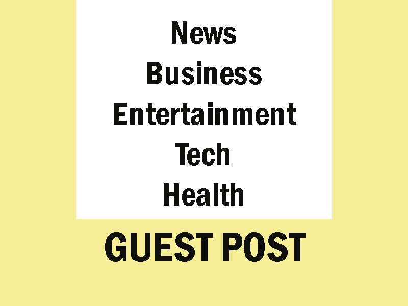 News,  Business,  Entertainment,  Tech,  Health Guest Post on my High DA Real Websits