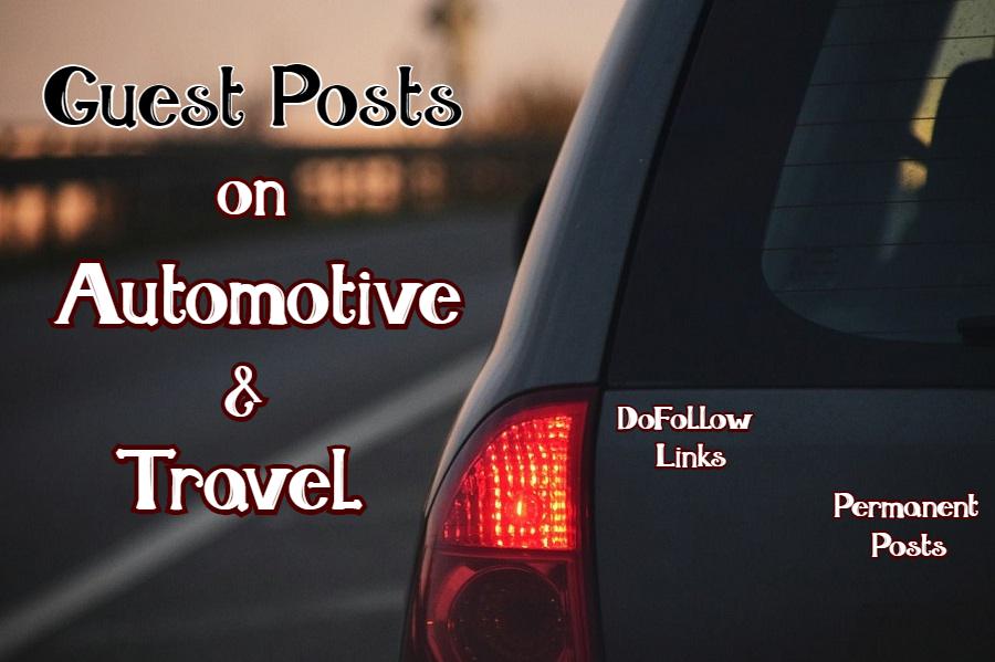 Publish Guest Posts on Automotive & Travel Niche Sites BackLink Building