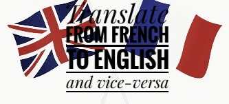 I will translate from English to French and Vice-vers...