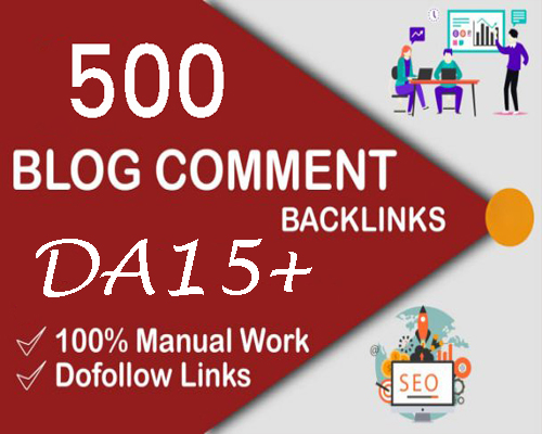 500 Dofollow Backlinks Blog Comment with DA 15plus