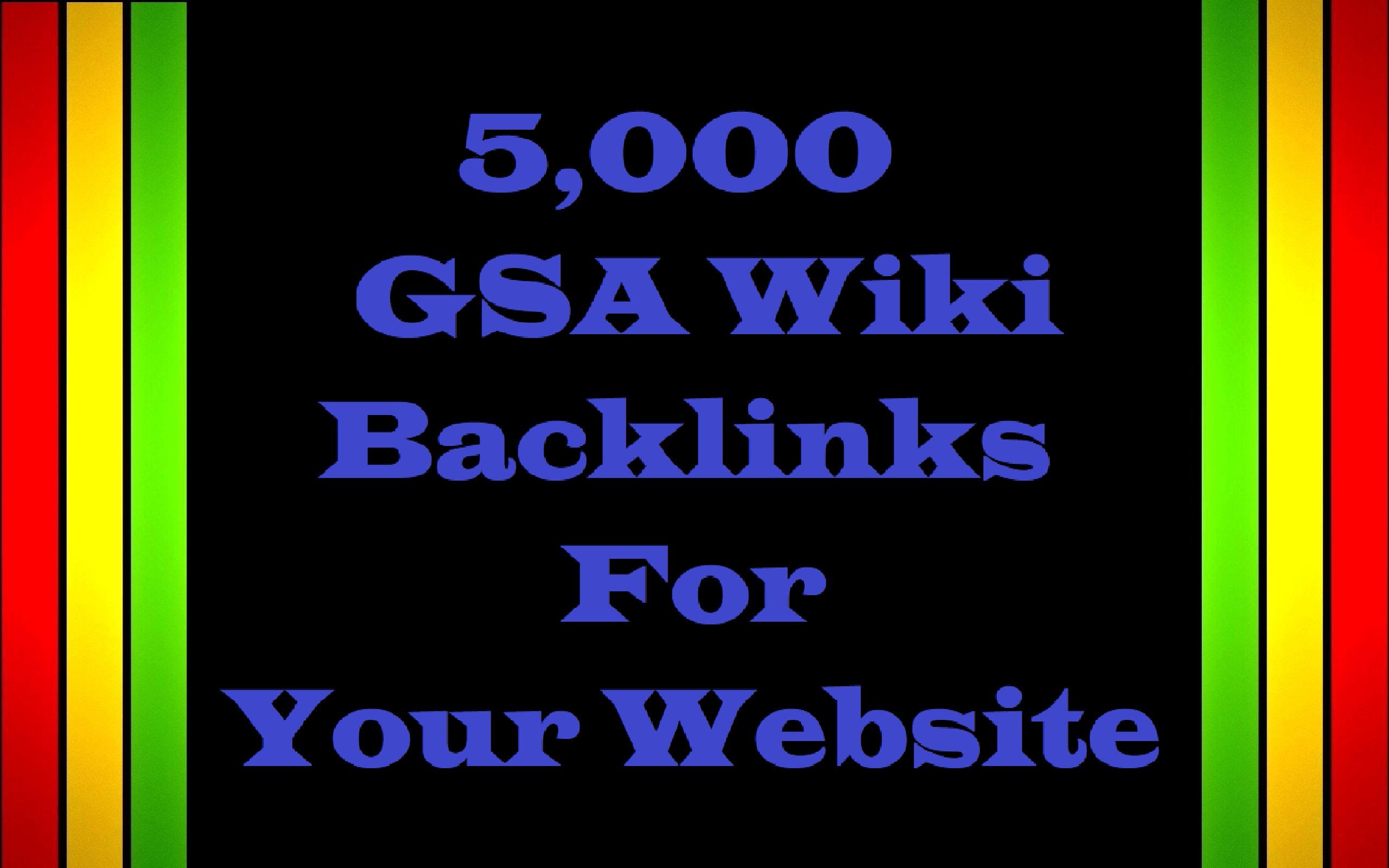 5,000 GSA wiki Backlinks For Your Website