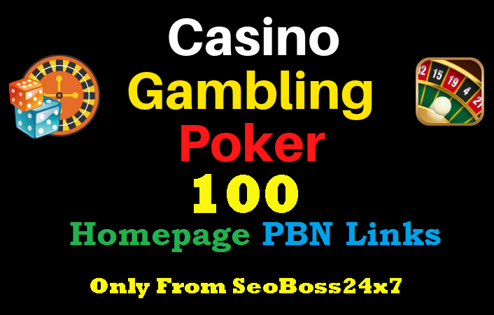Flash Sell - 100 Casino,  Poker,  Gambling DA 55+ Permanent PBN Links