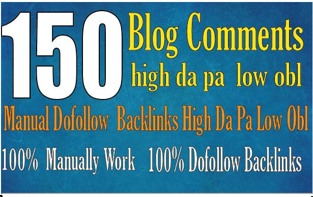 I will do 150 blog comments backlinks high da pa tf cf