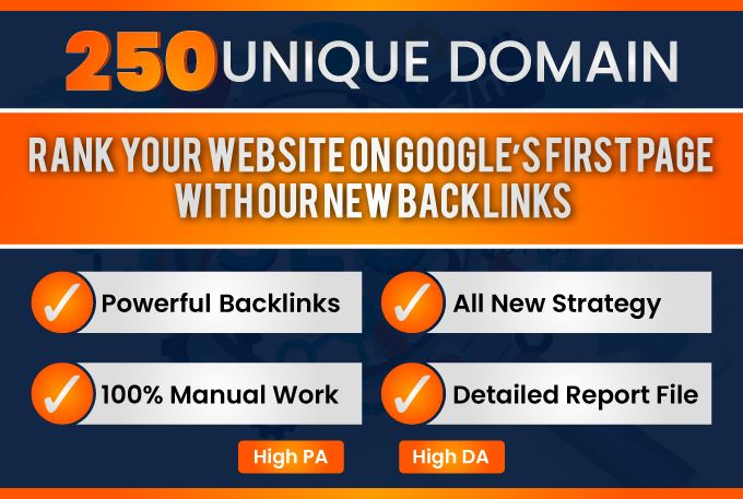 250 Unique Domain High Quality Backlinks Improves SEO In 2019