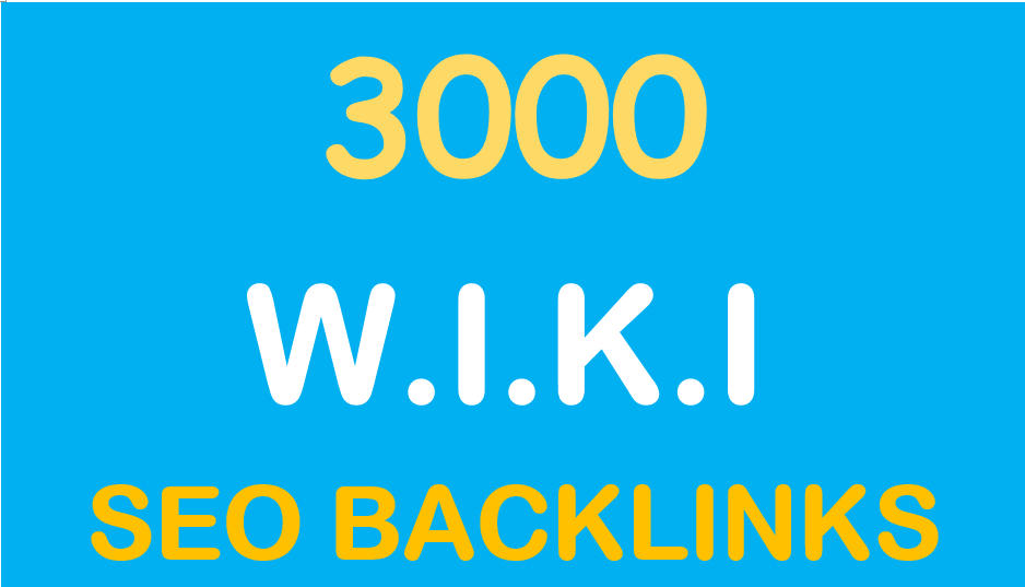 DO 3000 Wiki Articles Highly Authorized Google Dominating Backlinks