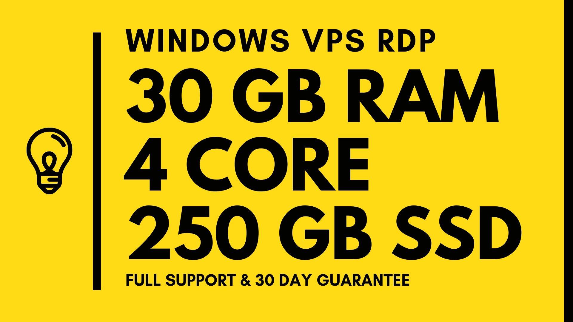 Windows VPS RDP 30GB RAM 4CPUs 250GB SSD