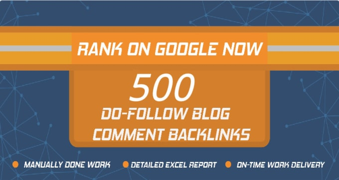 I Will Provide 500 High Quality Dofollow Blog Comments Backlinks