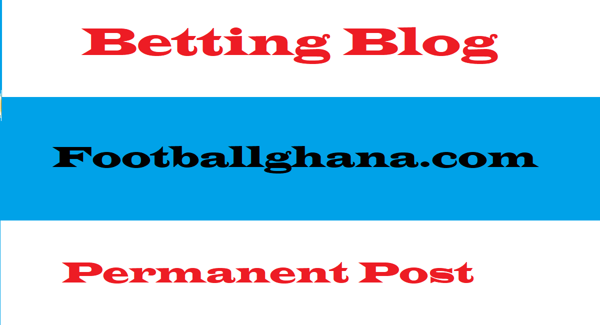 Publish A Guest Post On DA47 Footballghana.com Betting Blog