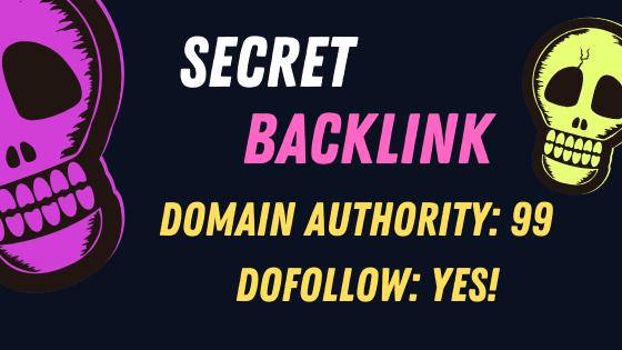 Secret DoFollow Backlink Domain Authority 99