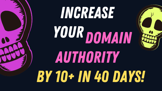 Increase your Domain Authority by 10+ in 40 Days