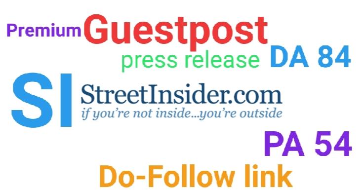 5 days offer I Will do Guest Post in streetinsider. com Press Release Post Da 84