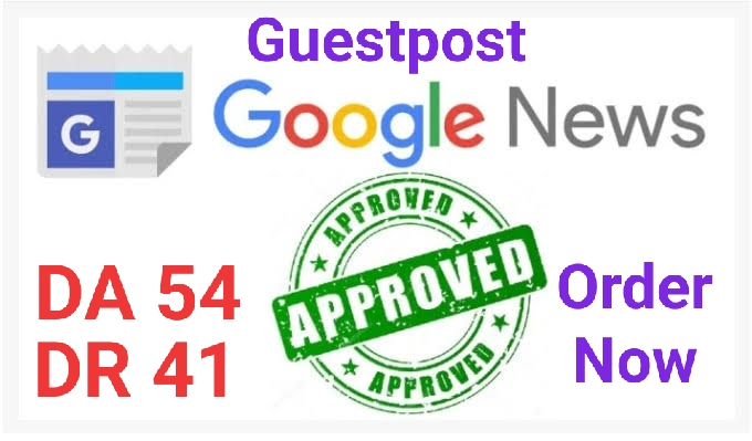 do guest post DR 51 DA 54 google news approvad website