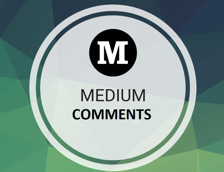 Provide 3+ Worldwide human genuine users Medium comments