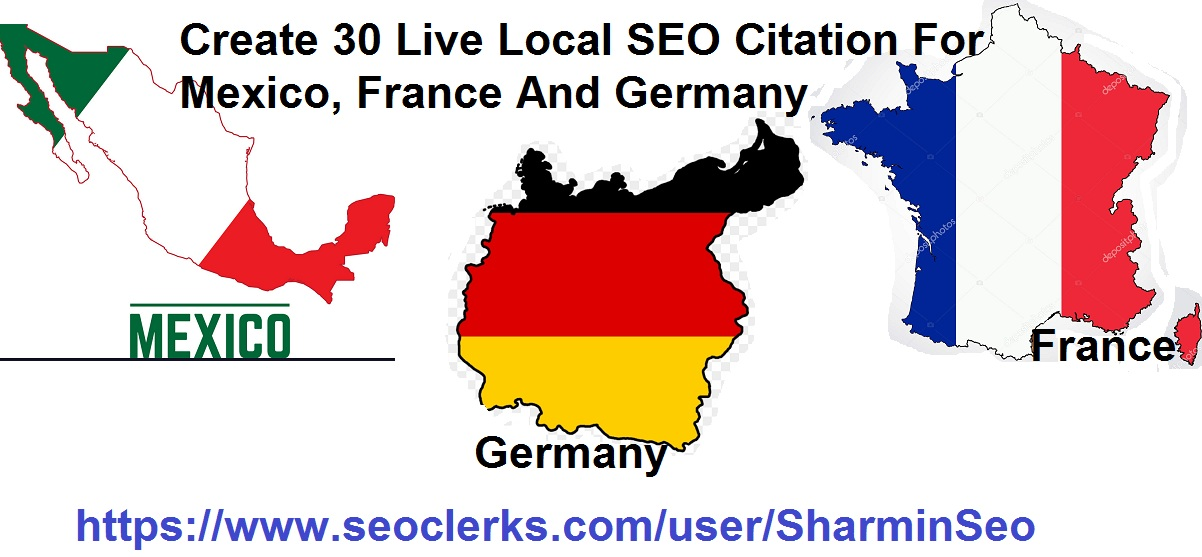 Create 30 live Local SEO Citation for Mexico,  France And Germany