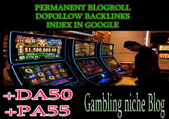 Give you backlink da50x30 gambling permanent blogroll