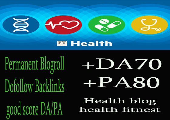 Give you backlink da70x10 Health permanent blogroll