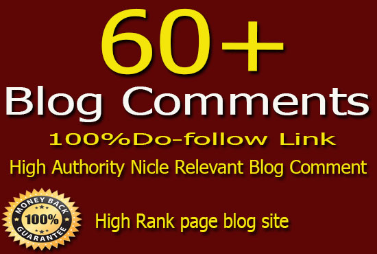 60 Niche relevant Dofollow High Quality Blog comments Backlinks