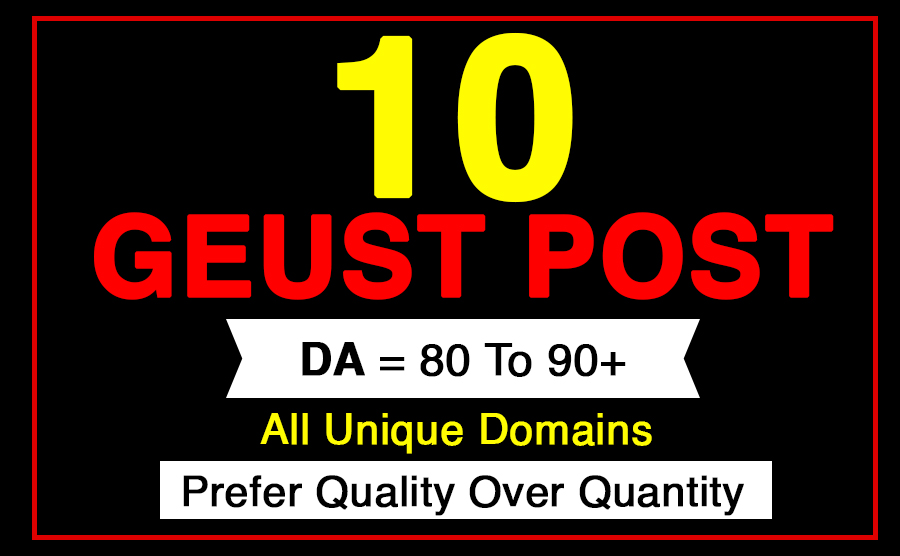 publish 10 guest posts on high DA 80+ sites