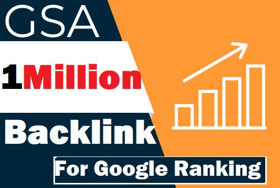 Build 1 Million verified GSA TIER live back links for google rankings